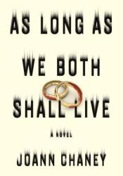 As Long as We Both Shall Live Book by JoAnn Chaney
