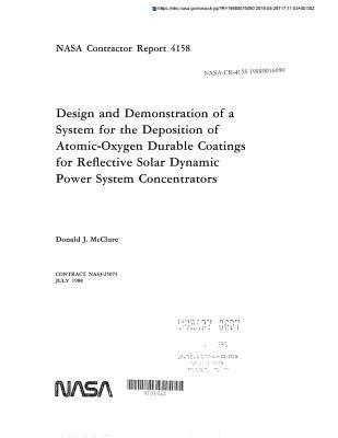 Design and Demonstration of a System for the Deposition of Atomic-Oxygen Durable Coatings for Reflective Solar Dynamic Power System Concentrators