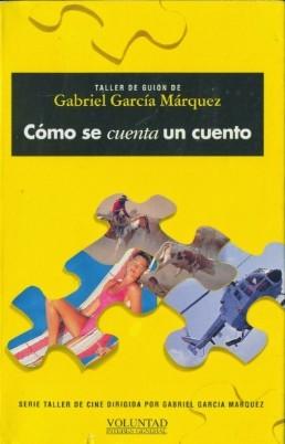 Taller de guion de Gabriel García Márquez Cómo se cuenta un cuento
