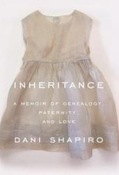 Inheritance: A Memoir of Genealogy, Paternity, and Love Book