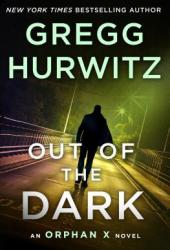 Out of the Dark (Orphan X, #4) Book