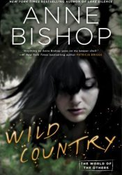 Wild Country (The world of the Others #2; The Others #7) Book by Anne Bishop