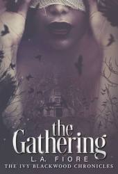 The Gathering (Ivy Blackwood Chronicles, #1) Book