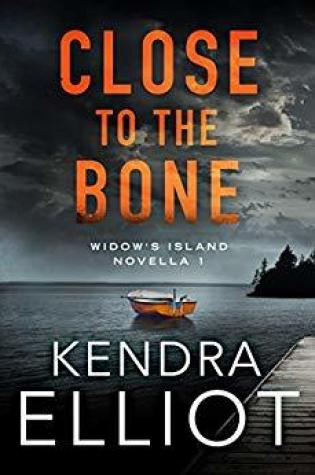 Close to the Bone (Widow's Island, #1) PDF Book by Kendra Elliot PDF ePub