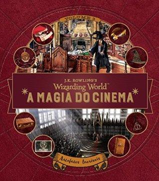 A Magia do Cinema. Criaturas Curiosas. Artefatos Incriveis - Volume 3