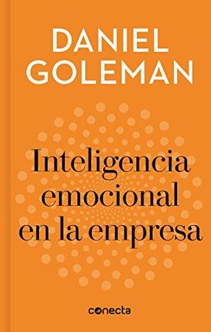 Inteligencia emocional en la empresa / Emotional Intelligence in Business