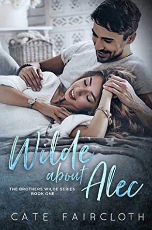Wilde About Alec - The Brothers Wilde Series Book One