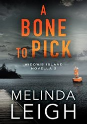 A Bone to Pick (Widow's Island, #2) Book by Melinda Leigh