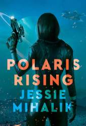 Polaris Rising (Consortium Rebellion, #1) Book