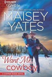 Want Me, Cowboy (Copper Ridge: Desire, #5) Book