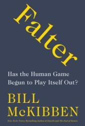 Falter: Has the Human Game Begun to Play Itself Out? Book
