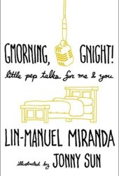Gmorning, Gnight!: Little Pep Talks for Me & You Book