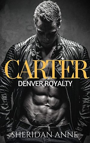 Carter: Denver Royalty (Book 2)