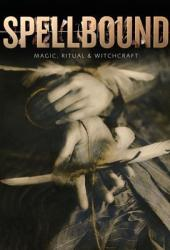 Spellbound: Magic, Ritual and Witchcraft Book