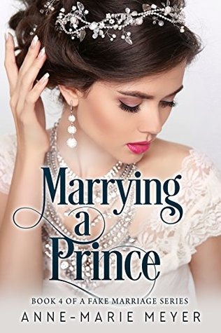 Marrying a Prince (A Fake Marriage Series Book 4)