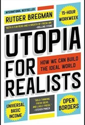 Utopia for Realists: How We Can Build the Ideal World Book
