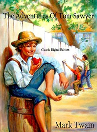 THE ADVENTURES OF TOM SAWYER [Classic Digital Edition]: with original Illustrations