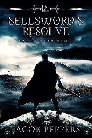 A Sellsword's Resolve (The Seven Virtues #3)