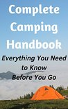 Complete Camping Handbook: Everything You Need to Know – Before You Go