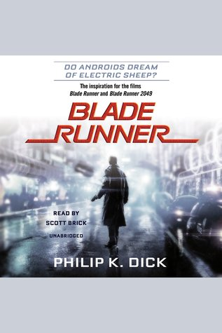 Blade Runner: Based on the Novel Do Androids Dream of Electric Sheep