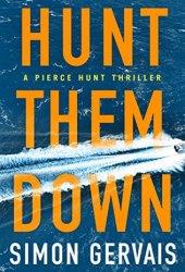Hunt Them Down (Pierce Hunt #1)