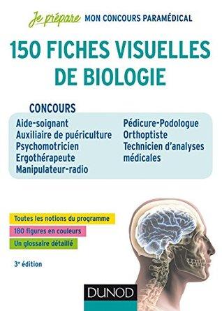 150 fiches visuelles de biologie - 3e éd. : Concours AS-AP, Psychomotricien, Ergothérapeute, Manipulateur Radio, Pedicure-Podologue, Orthoptiste