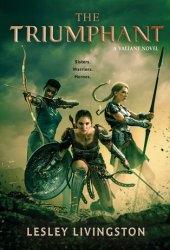 The Triumphant (The Valiant, #3) Book