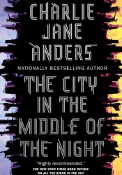 The City in the Middle of the Night Book by Charlie Jane Anders