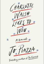 Charlotte Walsh Likes To Win Book by Jo Piazza