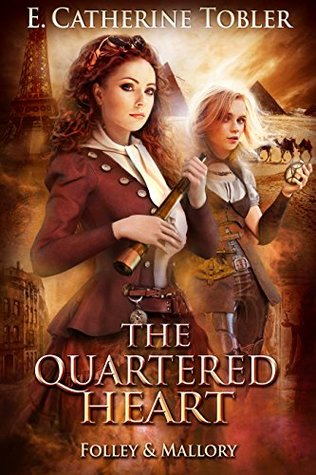 The Quartered Heart (A Folley & Mallory Adventure, #3)