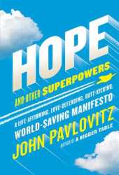 Hope and Other Superpowers: A Life-Affirming, Love-Defending, Butt-Kicking, World-Saving Manifesto Book