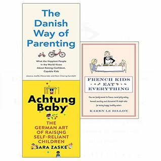 Danish way of parenting, achtung baby, french kids eat everything 3 books collection set