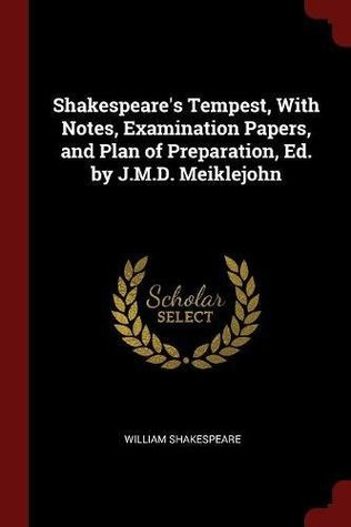 Shakespeare's Tempest, with Notes, Examination Papers, and Plan of Preparation