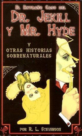 El Extraño Caso del Dr. Jekill y Mr. Hyde y otras historias sobrenaturales