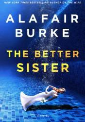 The Better Sister Book by Alafair Burke