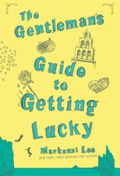 The Gentleman's Guide to Getting Lucky (Montague Siblings, #1.5) Book