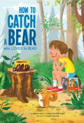 How to Catch a Bear Who Loves to Read Book