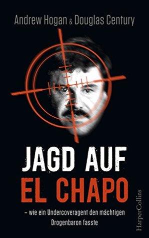 Jagd auf El Chapo: Wie ein Undercoveragent den mächtigen Drogenbaron fasste