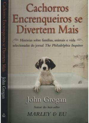 CACHORROS ENCRENQUEIROS SE DIVERTEM MAIS - portuguese