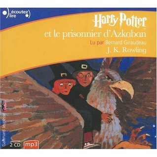 Harry Potter et le Prisonnier d'Azkaban (French Audio CD (10 Compact Discs) Edition of Harry Potter and the Prisoner of Azkaban)