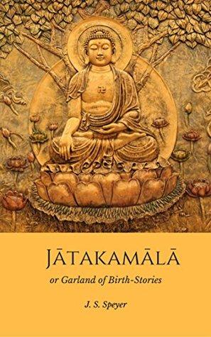 Jatakamala or Garland of Birth Stories