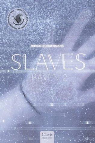 Slaves – Raven 2 – Miriam Borgermans
