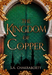 The Kingdom of Copper (The Daevabad Trilogy, #2) Book by S.A. Chakraborty