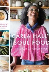 Carla Hall's Soul Food: Everyday and Celebration Book