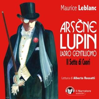 Arsène Lupin, ladro gentiluomo. Il sette di cuori