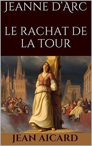 Jeanne d'Arc : le rachat de la tour