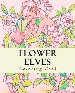 Flower Elves: Coloring Book
