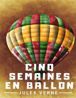 Cinq Semaines En Ballon: �dition Originale: 1862