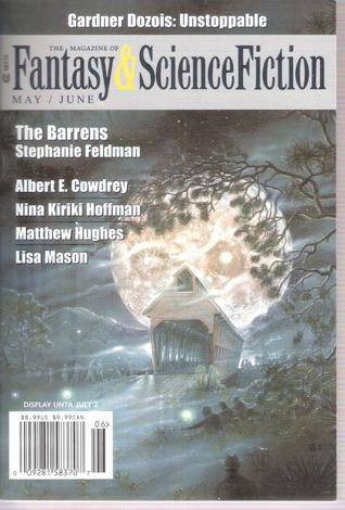 The Magazine of Fantasy & Science Fiction, May/June 2018