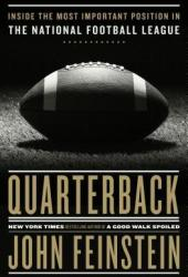 Quarterback: Inside the Most Important Position in the National Football League Book
